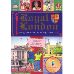 Royal London from Alfred the Great to Elizabeth II