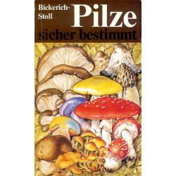 Pilze sicher bestimmt (Bickerich-Stoll, Katharina)