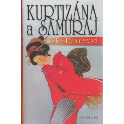 Kurtizána a samuraj (DOWNEROVÁ, Lesley)