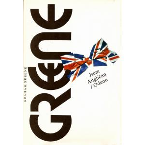 Jsem Angličan (GREENE, Graham)