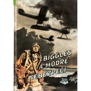 Biggles a modré nebezpečí (JOHNS, W. E.)