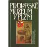 Pivovarské muzeum v Plzni (kolektiv autorů)