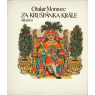 Za Krušpánka krále (MORAVEC, Otakar)