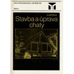 Stavba a úprava chaty (MĚŠŤAN, Radomír)