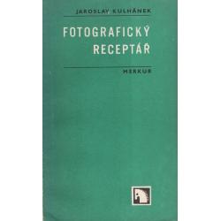 Fotografický receptář (KULHÁNEK, Jaroslav)