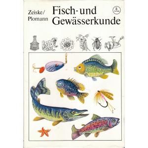 Fisch- und Gewässerkunde (ZEISKE, Wolfgang, PLOMANN, Jürgen)