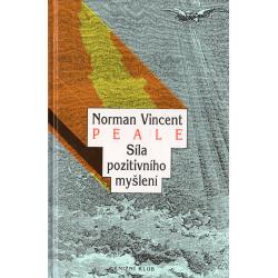 Síla pozitivního myšlení (PEALE, Norman Vincent)