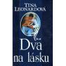 Dva na lásku (LEONARDOVÁ, Tina)