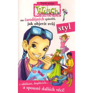 W.I.T.C.H. - Sto čarodějných způsobů, jak objevit svůj styl