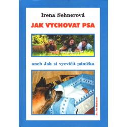 Jak vychovat psa (SEHNEROVÁ, Irena)