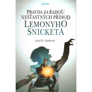Pravda za Řadou nešťastných příhod Lemonyho Snicketa (GRESHOVÁ, Lois H.)