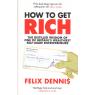 How to Get Rich (DENNIS, Felix)