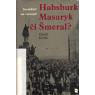 Habsburk, Masaryk či Šmeral? Socialisté na rozcestí (KÁRNÍK, Zdeněk)
